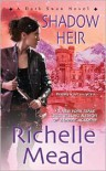 Shadow Heir (Dark Swan Series #4) - Richelle Mead