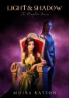 Light & Shadow: The Complete Series - Moira Katson