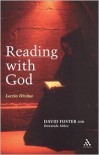 Reading with God: Lectio Divina - David   Foster