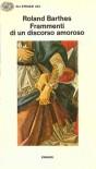Frammenti di un discorso amoroso - Roland Barthes, Renzo Guidieri