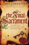 The Final Sacrament. James Forrester - James Forrester