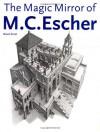 The Magic Mirror of M.C. Escher (Taschen Specials) - Bruno Ernst