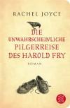 Die unwahrscheinliche Pilgerreise des Harold Fry: Roman (Fischer TaschenBibliothek) - Rachel Joyce, Maria Andreas-Hoole