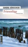 Friesenlüge: Ein Nordfriesland Krimi (Krimi im Gmeiner-Verlag) - Sandra Dünschede
