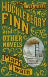 The Adventures of Huckleberry Finn and Other Novels - Mark Twain