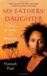 My Fathers' Daughter: A Story of Family and Belonging - Hannah Pool
