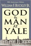 God and Man at Yale: The Superstitions of 'Academic Freedom' - William F. Buckley Jr.