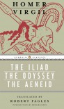 The Iliad / The Odyssey / The Aeneid - Homer, Virgil, Robert Fagles, Bernard Knox