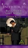 Sullivan's Last Stand - Harper Allen