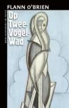 Op Twee-Vogel-Wad - Flann O'Brien, Bob den Uyl