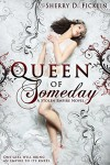 Queen of Someday, A Stolen Empire Novel - Sherry D. Ficklin