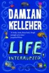 Life, Interrupted - Damian Kelleher