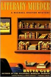 Literary Murder: A Critical Case - Batya Gur, Dalya Bilu