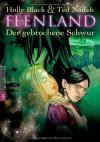 Der gebrochene Schwur (Feenland, #1) - Holly Black, Ted Naifeh, Anne Brauner