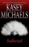 Indiscreet - Kasey Michaels