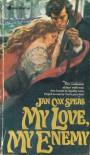 My Love, My Enemy - Jan Cox Speas