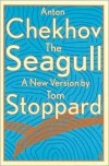 The Seagull - Anton Chekhov, Tom Stoppard