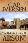 Arson! (The Dakota Series, No. 1) - Cap Iverson