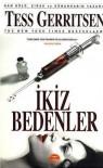 İkiz Bedenler (Jane Rizzoli & Maura Isles, #4) - Tess Gerritsen
