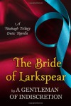 The Bride Of Larkspear: A Fitzhugh Trilogy Erotic Novella - Sherry Thomas