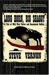 Long Horn, Big Shaggy - Steve Vernon