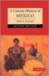 A Concise History of Mexico - Brian R. Hamnett