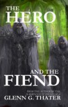 The Hero and the Fiend (Harbinger of Doom) - Glenn G. Thater