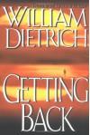 Getting Back - William Dietrich