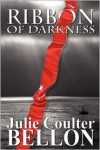 Ribbon Of Darkness - Julie Coulter Bellon