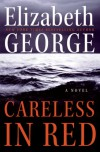 Careless in Red: A Novel - Elizabeth George
