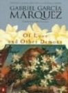 Of Love and Other Demons (Del Amor Y Otros Demonios) - Gabriel García Márquez