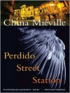 Perdido Street Station - China Miéville, John      Lee