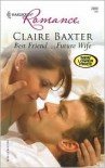 Best Friend... Future Wife (Harlequin Romance #3966) -