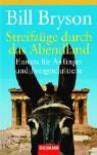 Streifzüge durch das Abendland: Europa für Anfänger und Fortgeschrittene (Taschenbuch) - Bill Bryson, Claudia Holzförster