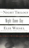 The Night Trilogy: Night, Dawn, Day - Elie Wiesel, Marion Wiesel, Frances Frenaye