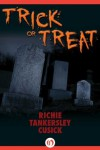 Trick or Treat - Richie Tankersley Cusick
