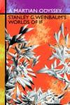 A Martian Odyssey: Stanley G. Weinbaum's Worlds of If - Stanley G. Weinbaum