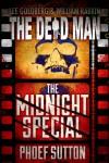 Midnight Special (Dead Man #12) - Phoef Sutton;Lee Goldberg;William Rabkin