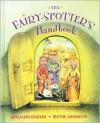 Fairy Spotter's Handbook - Rosalind Kerven,  Wayne Anderson (Illustrator)