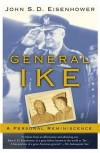 General Ike: A Personal Reminiscence - John S.D. Eisenhower