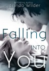 Falling Into You (Falling #1) - Jasinda Wilder