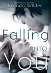 Falling Into You (Falling #1) - Jasinda Wilder