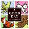 A Good Day - Kevin Henkes