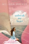 Unbreak My Heart - Melissa C. Walker