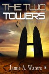 The Two Towers - Jamie A. Waters