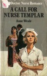A Call for Nurse Templar - Anne Weale