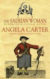 The Sadeian Woman: An Exercise in Cultural History - Angela Carter