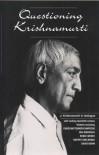 Questioning Krishnamurti - Jiddu Krishnamurti