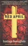 Red April - Santiago Roncagliolo, Edith Grossman