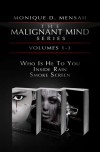 The Malignant Mind series Vol 1-3 - Monique D. Mensah